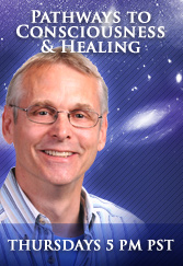 Pathways to Consciousness & Healing; Thursdays 5 PM PST (Jim Komar on 12Radio.com)